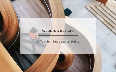 WEDDING DESIGN: efficacia, rilevanza, estetica