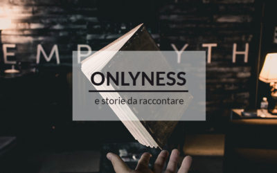 ONLYNESS e storie da raccontare