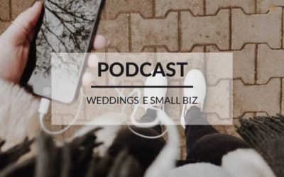 Podcast, wedding, small biz